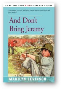 The cover of the book And Don't Bring Jeremy by Marilyn Levinson shows a boy sitting alone holding a baseball.