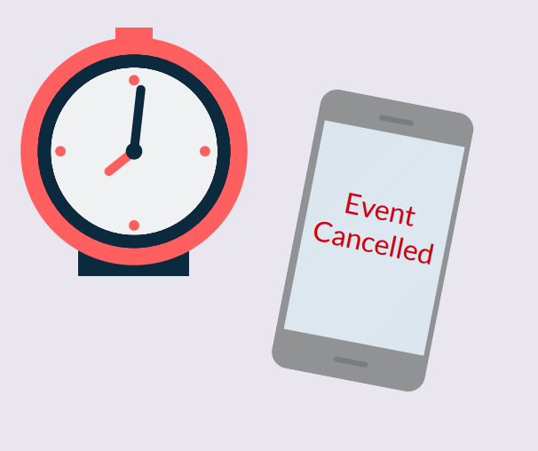 A clock shows time is passing and a phone says 'Event Cancelled.'
