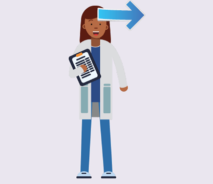 A woman medical provider standing with a clipboard and an arrow pointing right.